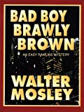 Mosley, Walter: Bad Boy Brawly Brown (Walker Large Print Books)