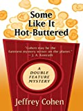 Cohen, Jeffrey: Some Like It Hot-Buttered: A Double Feature Mystery (Thorndike Mystery)