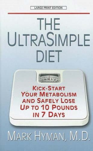 the-ultrasimple-diet-kick-start-your-metabolism-and-safely-lose-up-to-10-pounds-in-7-days-thorndike-large-print-health-home-and-learning