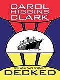 Clark, Carol Higgins: Decked (Regan Reilly Mystery Series, Book 1)