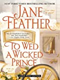 Feather, Jane: To Wed a Wicked Prince (Thorndike Core)
