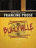 Prose, Francine: Bullyville (Thorndike Literacy Bridge Young Adult)