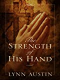 Austin, Lynn N.: The Strength of His Hand (Thorndike Christian Historical Fiction)