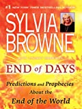 Browne, Sylvia: End of Days: Predictions and Prophecies about the End of the World (Basic)