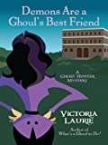 Laurie, Victoria: Demons Are a Ghoul's Best Friend