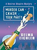 Eichler, Selma: Murder Can Crash Your Party (Thorndike Mystery)