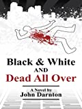 Darnton, John: Black and White and Dead All Over (Thorndike Core)