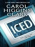Clark, Carol Higgins: Iced (Reagan Reilly Mysteries, No. 3)