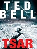 Bell, Ted: Tsar: A Thriller (Alex Hawke)