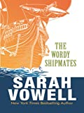 Vowell, Sarah: The Wordy Shipmates (Thorndike Laugh Lines)