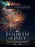 Livingston, Joyce: The Fourth of July: Heartache Matures Into Lasting Love in This Romantic Story (Rhode Island Weddings)