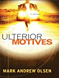 Olsen, Mark Andrew: Ulterior Motives (Thorndike Christian Fiction)