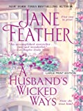 Feather, Jane: A Husband's Wicked Ways (Thorndike Core)