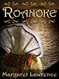 Lawrence, Margaret: Roanoke (Historical Fiction)