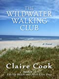 Cook, Claire: The Wildwater Walking Club (Thorndike Core)