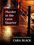 Black, Cara: Murder in the Latin Quarter (Thorndike Press Large Print Mystery Series)
