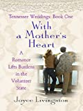 Livingston, Joyce: Tennessee Weddings: With a Mother's Heart (Heartsong Novella in Large Print)