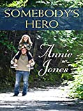 Jones, Annie: Somebody's Hero (Thorndike Christian Romance)