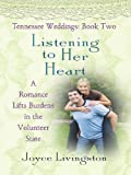 Livingston, Joyce: Listening to Her Heart: A Romance Lifts Burdens in the Volunteer State: Tennessee Weddings, Book 2 (Thorndike Christian Fiction)