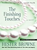 Browne, Hester: The Finishing Touches (Wheeler Hardcover)