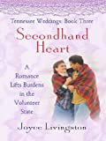 Livingston, Joyce: Tennessee Weddings: Secondhand Heart (Heartsong Novella in Large Print)