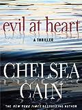 Cain, Chelsea: Evil at Heart (Thorndike Crime Scene)