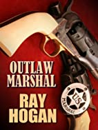 Outlaw marshall by Ray Hogan