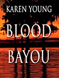 Young, Karen: Blood Bayou (Thorndike Press Large Print Christian Mystery)