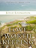 Livingston, Joyce: Love Worth Keeping: A Sun-Kissed Romance (Thorndike Christian Fiction)