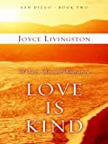 Livingston, Joyce: Love Is Kind: A Sun-Kissed Romance (Thorndike Christian Fiction)