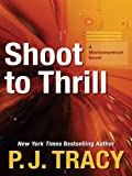 Tracy, P.J.: Shoot to Thrill (Thorndike Press Large Print Core Series)