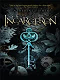 Fisher, Catherine: Incarceron (Thorndike Press Large Print Literacy Bridge Series)