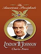 Lyndon B. Johnson by Charles Peters