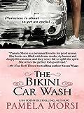 Morsi, Pamela: The Bikini Car Wash (Wheeler Large Print Book Series)