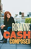 Cash, Rosanne: Composed: A Memoir (Thorndike Biography)