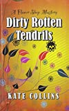 Collins, Kate: Dirty Rotten Tendrils (Thorndike Press Large Print Superior Collection)
