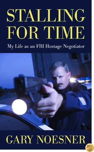 Stalling for Time: My Life as an FBI Hostage Negotiator (Thorndike Large Print Crime Scene)