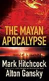 Hitchcock, Mark: The Mayan Apocalypse (Thorndike Press Large Print Christian Fiction)