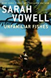 Vowell, Sarah: Unfamiliar Fishes (Thorndike Press Large Print Nonfiction Series)