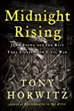 Horwitz, Tony: Midnight Rising: John Brown and the Raid That Sparked the Civil War (Thorndike Press Large Print Nonfiction Series)
