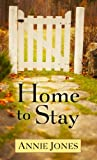 Jones, Annie: Home to Stay (Thorndike Press Large Print Christian Fiction)