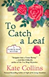 Collins, Kate: To Catch a Leaf (Flower Shop Mysteries)