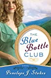 Stokes, Penelope j.: The Blue Bottle Club (Thorndike Press Large Print Christian Fiction)