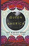 Urrea, Luis Alberto: Queen of America: A Novel (Thorndike Reviewers' Choice)