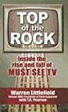 Littlefield, Warren: Top of the Rock: Inside the Rise and Fall of Must See TV (Thorndike Press Large Print Nonfiction Series)