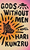 Kunzru, Hari: Gods Without Men (Thorndike Press Large Print Reviewers' Choice)