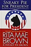Brown, Rita Mae: Sneaky Pie for President (Thorndike Press Large Print Basic Series)