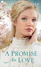 A Promise to Love: A Novel by Serena B.…