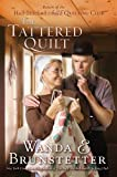 Brunstetter, Wanda E.: The Tattered Quilt: The Return of the Half-Stitched Amish Quilting Club (Thorndike Press Large Print Christian Fiction)