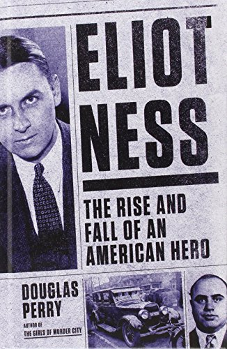 eliot-ness-the-rise-and-fall-of-an-american-hero-thorndike-press-large-print-crime-scene